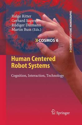 Human Centered Robot Systems: Cognition, Interaction, Technology