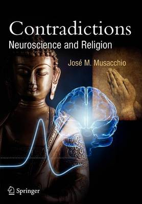 Contradictions: Neuroscience and Religion