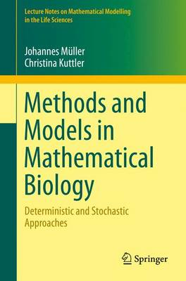 Methods and Models in Mathematical Biology: Deterministic and Stochastic Approaches