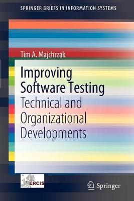 Improving Software Testing: Technical and Organizational Developments