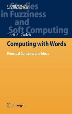 Computing with Words: Principal Concepts and Ideas