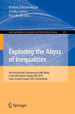 Exploring the Abyss of Inequalities: 4th International Conference on Well-Being in the Information Society, WIS 2012, Turku, Finland, August 22-24, 2012. Proceedings