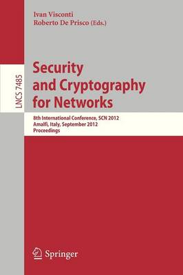 Security and Cryptography for Networks: 8th International Conference, SCN 2012, Amalfi, Italy, September 5-7, 2012, Proceedings