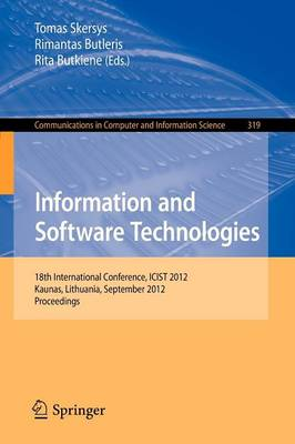 Information and Software Technologies: 18th International Conference, ICIST 2012, Kaunas, Lithuania, September 13-14, 2012. Proceedings