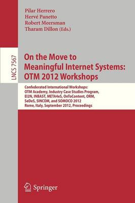 On the Move to Meaningful Internet Systems: OTM 2012 Workshops: Confederated International Workshops: OTM Academy, Industry Case Studies Program, EI2N, INBAST, META4eS, OnToContent, ORM, SeDeS, SINCOM, and SOMOCO 2012,Rome, Italy, September 10-14,  2012.