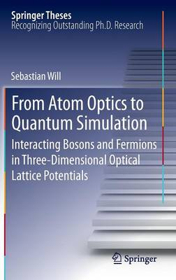 From Atom Optics to Quantum Simulation: Interacting Bosons and Fermions in Three-Dimensional Optical Lattice Potentials