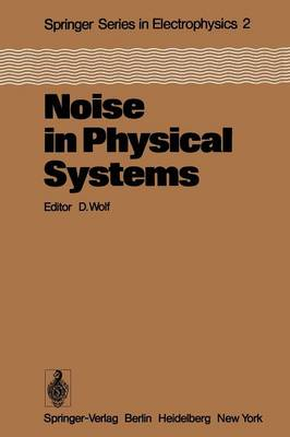 Noise in Physical Systems: Proceedings of the Fifth International Conference on Noise, Bad Nauheim, Fed. Rep. of Germany, March 13-16, 1978