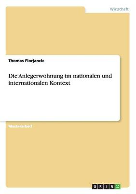 Die Anlegerwohnung im nationalen und internationalen Kontext