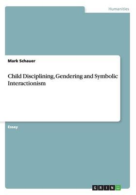 Child Disciplining, Gendering and Symbolic Interactionism