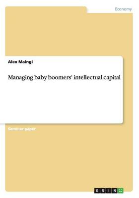 Managing Baby Boomers' Intellectual Capital
