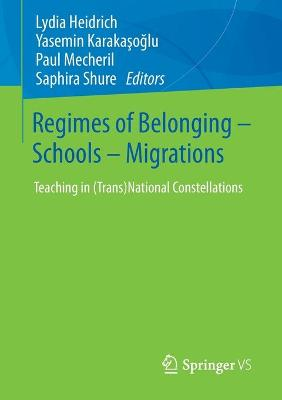 Regimes of Belonging - Schools - Migrations: Teaching in (Trans)National  Constellations