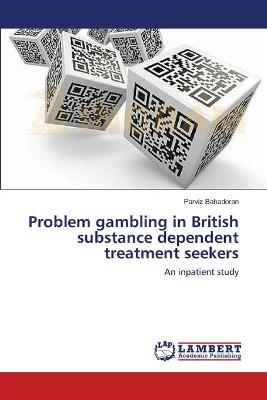 Problem Gambling in British Substance Dependent Treatment Seekers