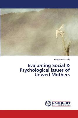Evaluating Social & Psychological Issues of Unwed Mothers