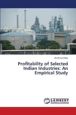 Profitability of Selected Indian Industries: An Empirical Study
