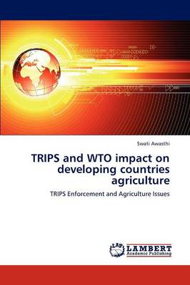 Trips and Wto Impact on Developing Countries Agriculture