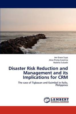 Disaster Risk Reduction and Management and Its Implications for Crm