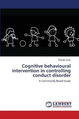 Cognitive Behavioural Intervention in Controlling Conduct Disorder
