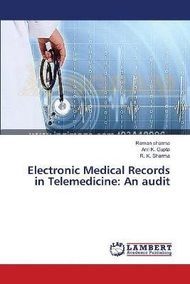 Electronic Medical Records in Telemedicine: An Audit