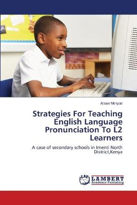 Strategies for Teaching English Language Pronunciation to L2 Learners