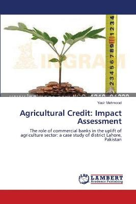 Agricultural Credit: Impact Assessment