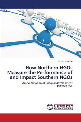 How Northern Ngos Measure the Performance of and Impact Southern Ngos