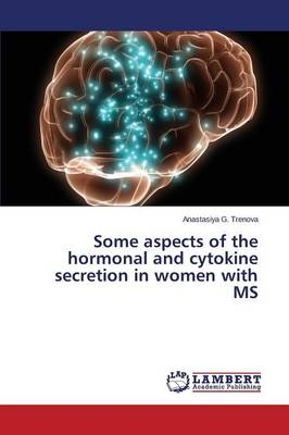 Some Aspects of the Hormonal and Cytokine Secretion in Women with MS