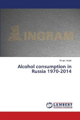 Alcohol Consumption in Russia 1970-2014
