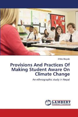Provisions and Practices of Making Student Aware on Climate Change