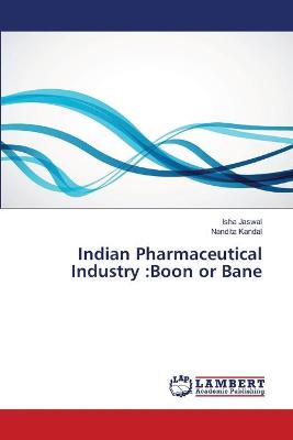 Indian Pharmaceutical Industry: Boon or Bane