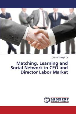 Matching, Learning and Social Network in CEO and Director Labor Market