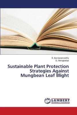 Sustainable Plant Protection Strategies Against Mungbean Leaf Blight