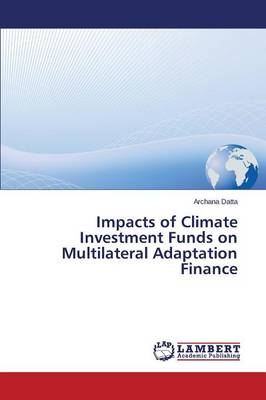 Impacts of Climate Investment Funds on Multilateral Adaptation Finance