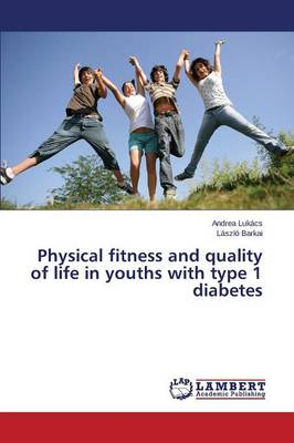 Physical Fitness and Health-Related Quality of Life in Children and Adolescents with Type 1 Diabetes Mellitus