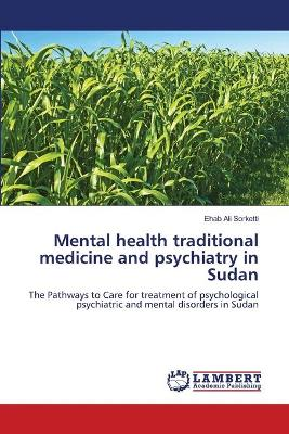 Mental Health Traditional Medicine and Psychiatry in Sudan