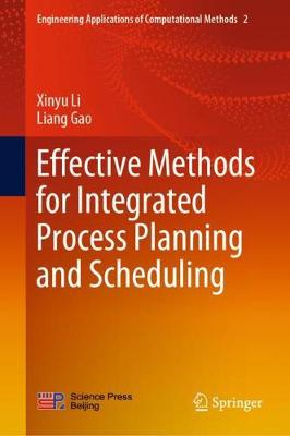 Effective Methods for Integrated Process Planning and Scheduling