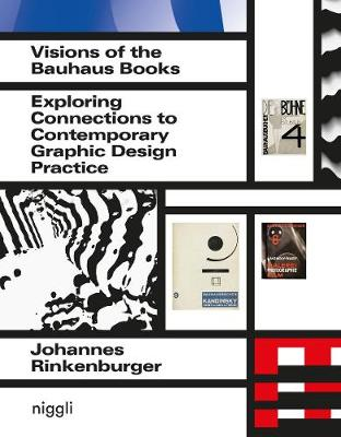 Visions of the Bauhaus Books: Exploring Connections to Contemporary Graphic Design Practice
