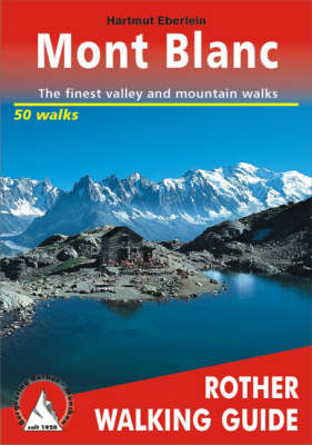 Mont-Blanc: 50 Walks: ROTH.E4804