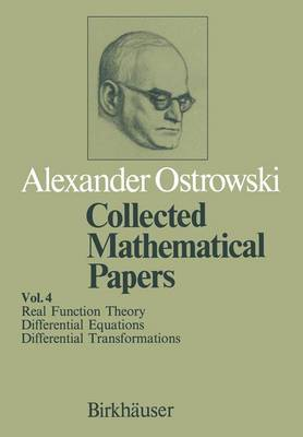 Collected Mathematical Papers: Vol. 4 X Real Function Theory XI Differential Equations XII Differential Transformations