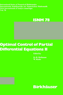 Optimal Control of Partial Differential Equations II: Theory and Applications: Conference held at the Mathematisches Forschungsinstitut, Oberwolfach, May 18-24, 1986