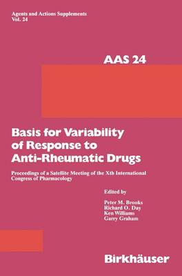 Basis for Variability of Response to Anti-Rheumatic Drugs: Proceeding of a Satellite Meeting of the Xth International Congress of Pharmacology Held in Sydney, Australia August 20-22, 1987