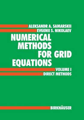 Numerical Methods for Grid Equations: Volume I: Numerical Methods for Grid Equations Direct Methods