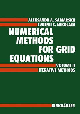 Numerical Methods for Grid Equations: v. 2: Iterative Methods