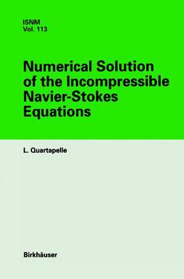 Numerical Solution of the Incompressible Navier-Stokes Equations