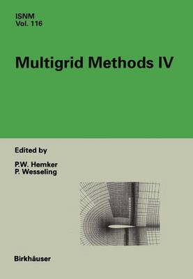 Multigrid Methods IV: Proceedings of the Fourth European Multigrid Conference, Amsterdam, July 6-9, 1993