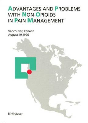 Advantages and Problems with Non-Opioids in Pain Management: Vancouver, Canada, August 19, 1996