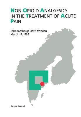 Non-Opioid Analgesics in the Treatment of Acute Pain: Johannesbergs Slott, Sweden, March 14, 1996