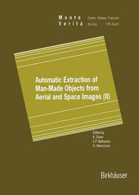 Automatic Extraction of Man-Made Objects from Aerial and Space Images (II)
