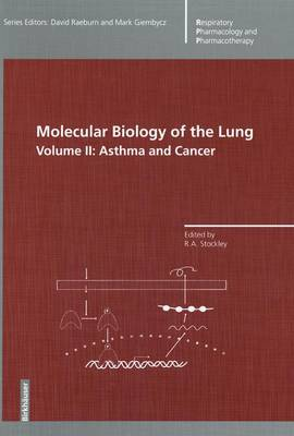 Molecular Biology of the Lung: v. 2: Asthma and Cancer