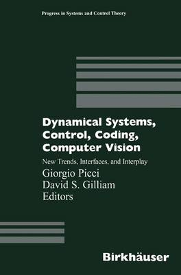 Dynamical Systems, Control, Coding, Computer Vision: New Trends, Interfaces and Interplay
