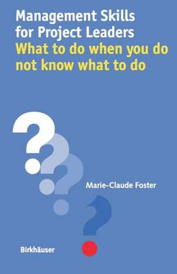 Management Skills for Project Leaders: What to do when you do not know what to do